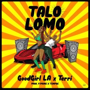 GoodGirl LA - Talo Lomo ft. Terri
